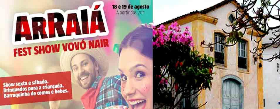 4 ° Arraiá Fest Show Vovó Nair – Evento será realizado em prol da Capela de Nossa Senhora do Bom Despacho